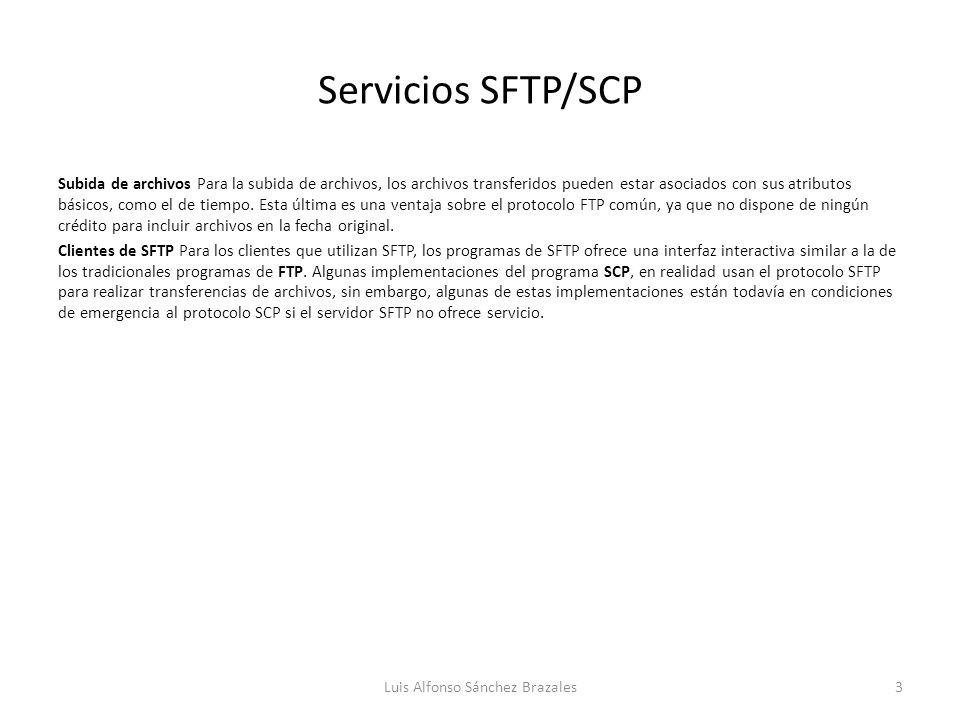 Servicios SFTP/SCP Subida de archivos Para la subida de archivos, los archivos transferidos pueden estar asociados con sus atributos básicos, como el de tiempo.