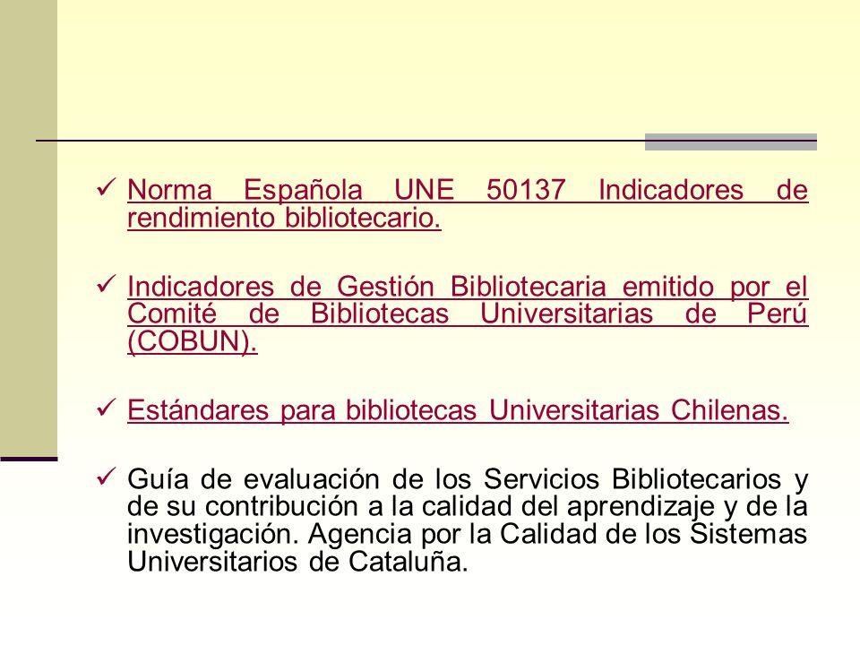 Norma Española UNE 50137 Indicadores de rendimiento bibliotecario. Norma Española UNE 50137 Indicadores de rendimiento bibliotecario. Indicadores de G