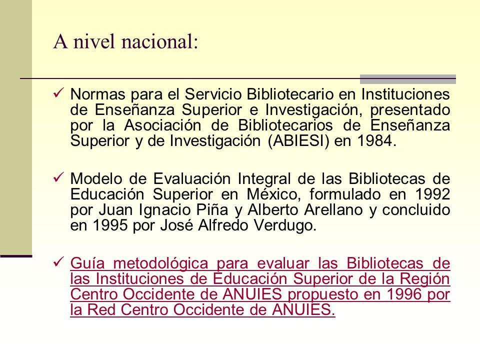 A nivel nacional: Normas para el Servicio Bibliotecario en Instituciones de Enseñanza Superior e Investigación, presentado por la Asociación de Biblio