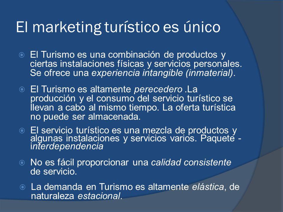 El marketing turístico es único El Turismo es una combinación de productos y ciertas instalaciones físicas y servicios personales. Se ofrece una exper