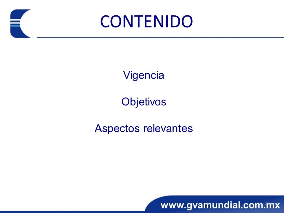 Vigencia Objetivos Aspectos relevantes 3 CONTENIDO
