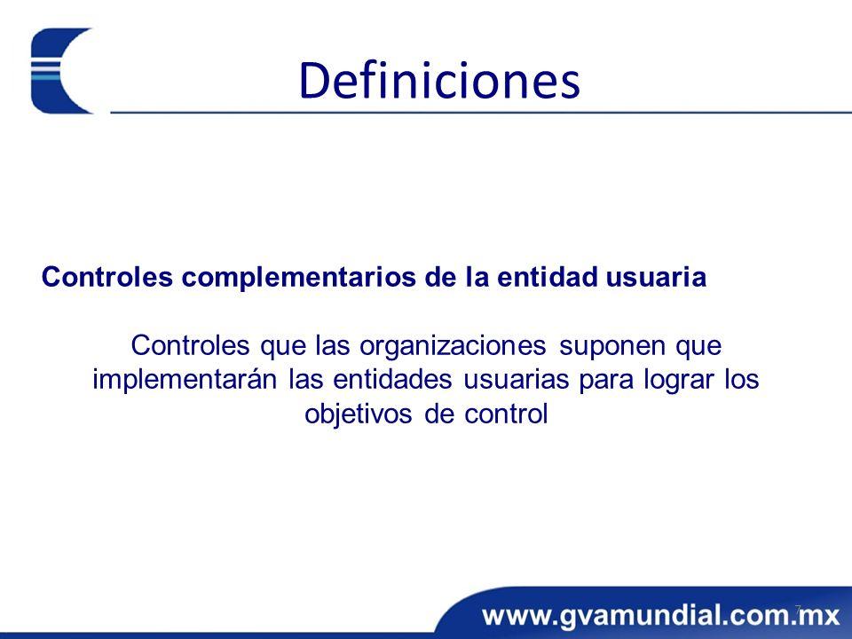 Controles complementarios de la entidad usuaria Controles que las organizaciones suponen que implementarán las entidades usuarias para lograr los obje