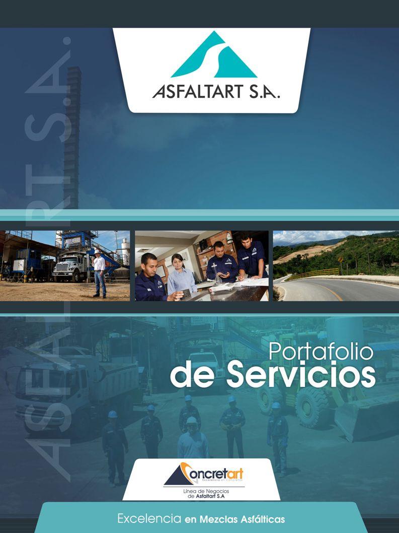 1 www.asfaltart.com PORTAFOLIO DE SERVICIOS Línea de negocios de ASFALTART S.A.
