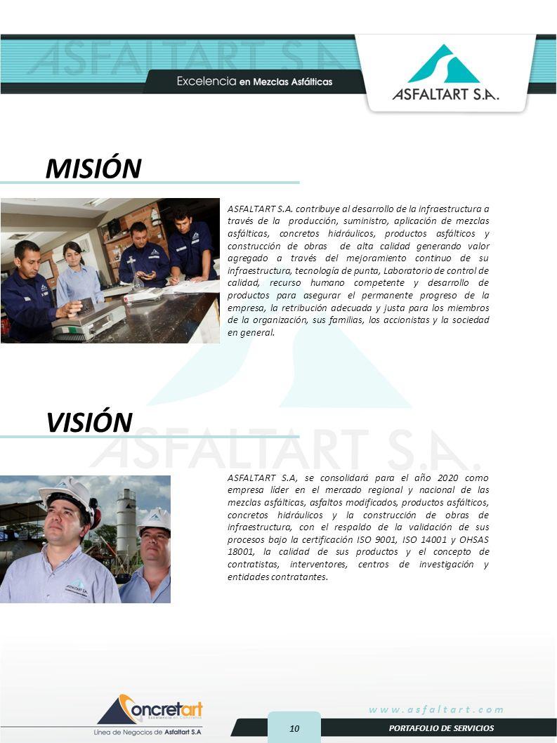 10 www.asfaltart.com PORTAFOLIO DE SERVICIOS MISIÓN ASFALTART S.A.