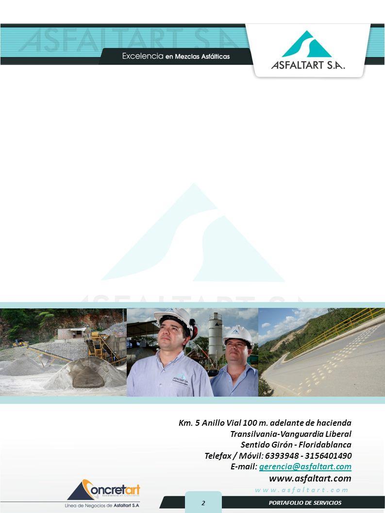 2 www.asfaltart.com PORTAFOLIO DE SERVICIOS Km.5 Anillo Vial 100 m.