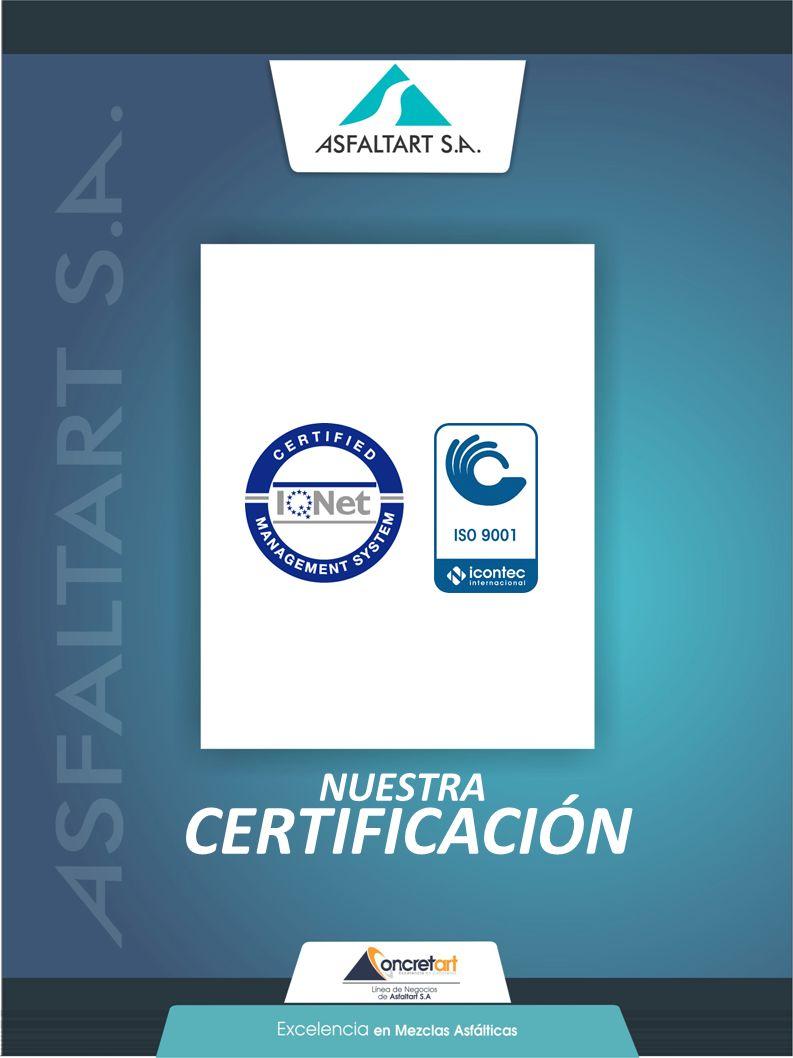 37 www.asfaltart.com PORTAFOLIO DE SERVICIOS NUESTRA CERTIFICACIÓN