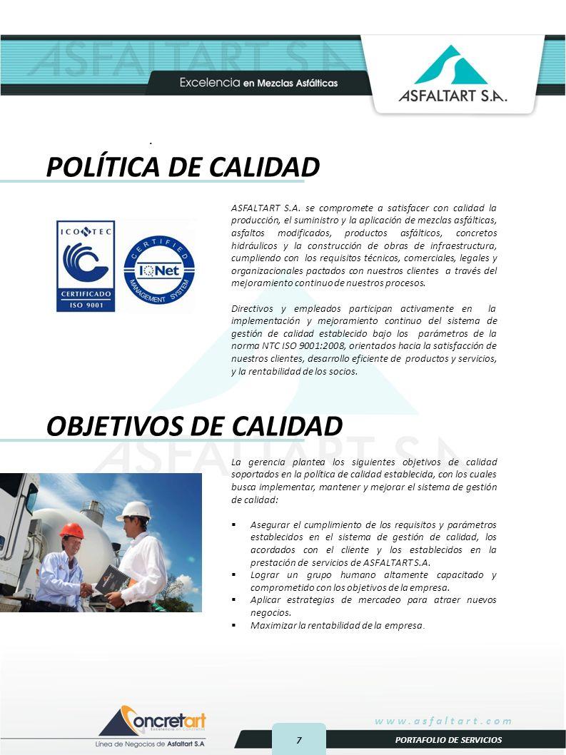 7 www.asfaltart.com PORTAFOLIO DE SERVICIOS POLÍTICA DE CALIDAD ASFALTART S.A.