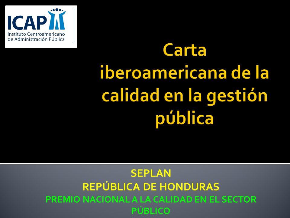 SEPLAN REPÚBLICA DE HONDURAS PREMIO NACIONAL A LA CALIDAD EN EL SECTOR PÚBLICO