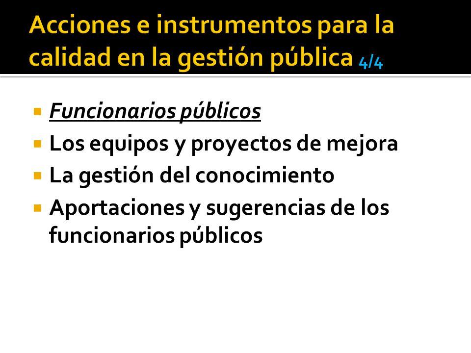 Funcionarios públicos Los equipos y proyectos de mejora La gestión del conocimiento Aportaciones y sugerencias de los funcionarios públicos