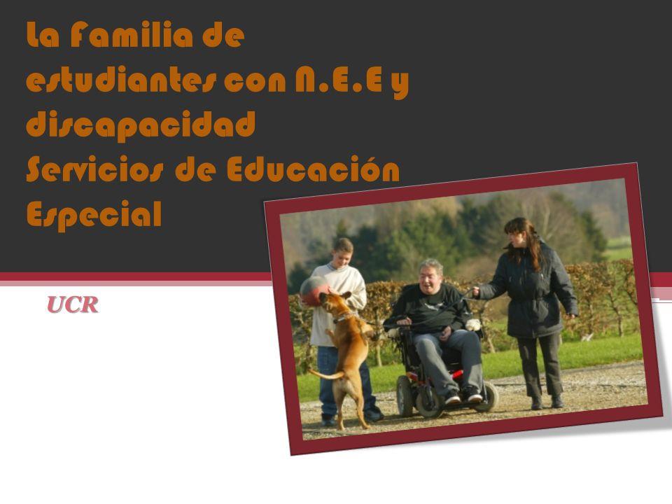 La Familia de estudiantes con N.E.E y discapacidad Servicios de Educación Especial UCR