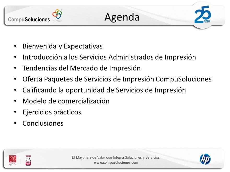Agenda Bienvenida y Expectativas Introducción a los Servicios Administrados de Impresión Tendencias del Mercado de Impresión Oferta Paquetes de Servic