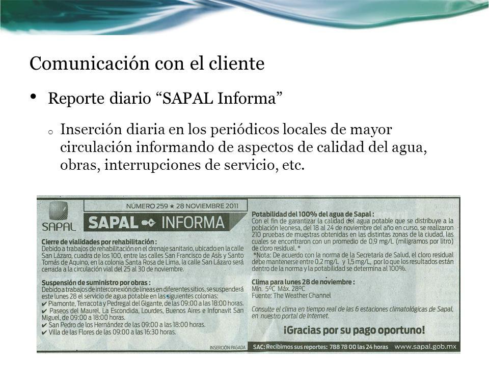 Comunicación con el cliente Reporte diario SAPAL Informa o Inserción diaria en los periódicos locales de mayor circulación informando de aspectos de c