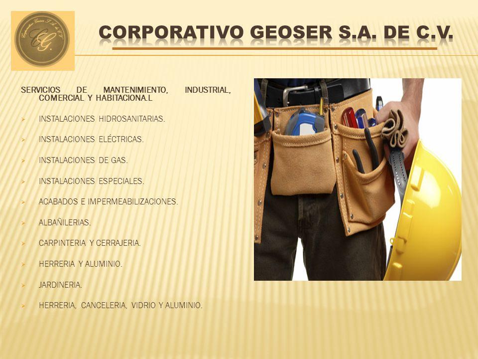 SERVICIOS DE MANTENIMIENTO, INDUSTRIAL, COMERCIAL Y HABITACIONA.L INSTALACIONES HIDROSANITARIAS. INSTALACIONES ELÉCTRICAS. INSTALACIONES DE GAS. INSTA