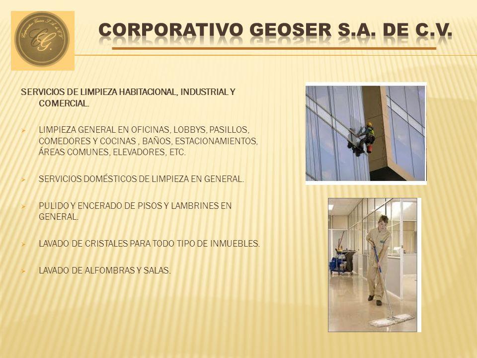 SERVICIOS DE LIMPIEZA HABITACIONAL, INDUSTRIAL Y COMERCIAL.