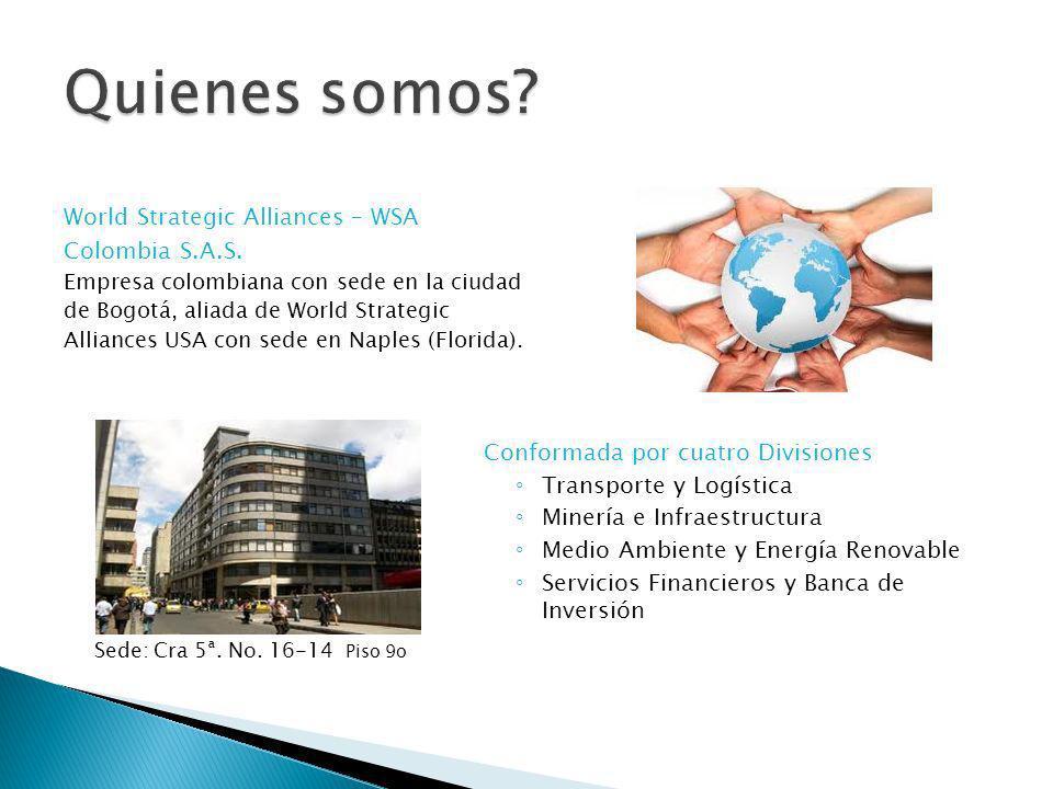 World Strategic Alliances – WSA Colombia S.A.S. Empresa colombiana con sede en la ciudad de Bogotá, aliada de World Strategic Alliances USA con sede e