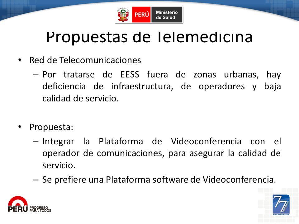 Propuestas de Telemedicina Red de Telecomunicaciones – Por tratarse de EESS fuera de zonas urbanas, hay deficiencia de infraestructura, de operadores
