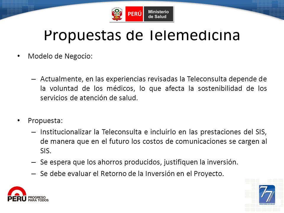 Propuestas de Telemedicina Modelo de Negocio: – Actualmente, en las experiencias revisadas la Teleconsulta depende de la voluntad de los médicos, lo q