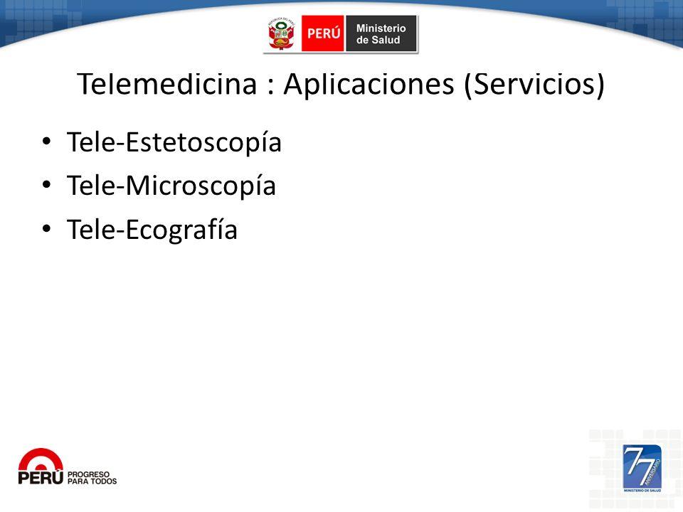 Telemedicina : Aplicaciones (Servicios) Tele-Estetoscopía Tele-Microscopía Tele-Ecografía