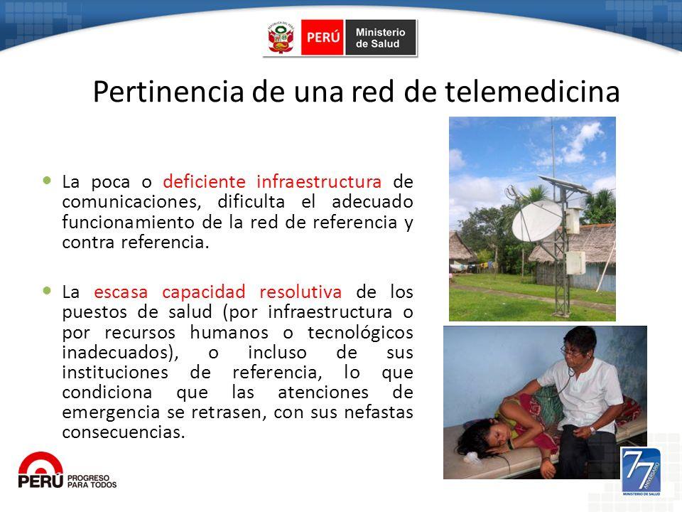 Pertinencia de una red de telemedicina La poca o deficiente infraestructura de comunicaciones, dificulta el adecuado funcionamiento de la red de refer