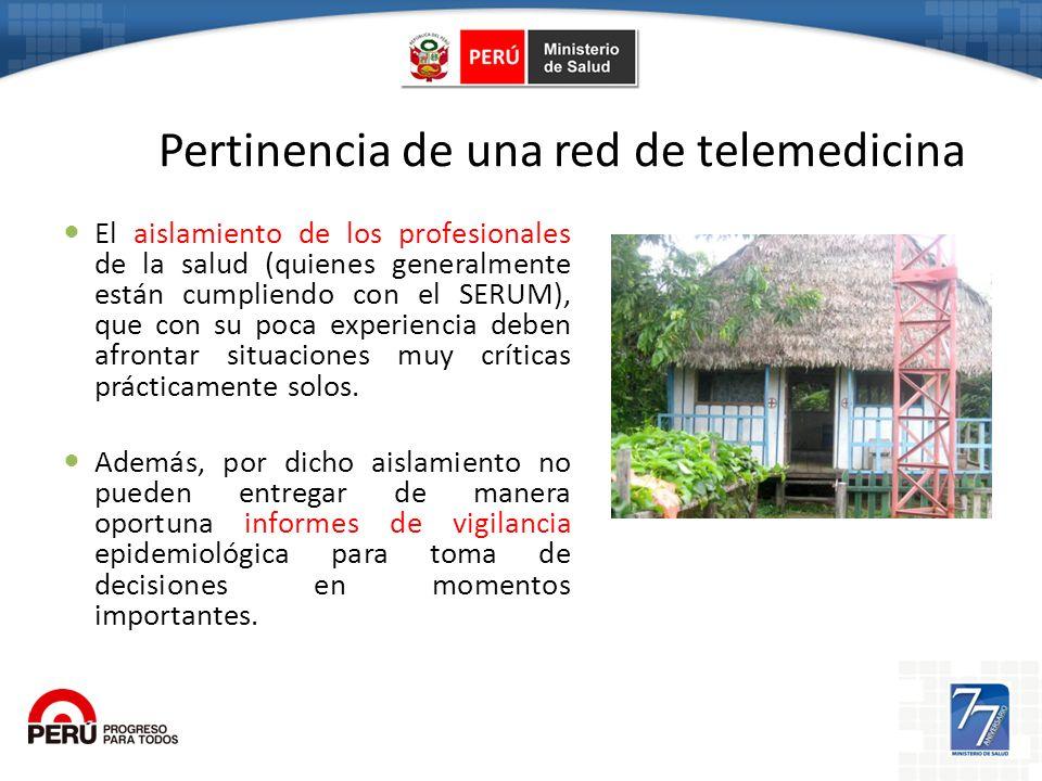 Pertinencia de una red de telemedicina El aislamiento de los profesionales de la salud (quienes generalmente están cumpliendo con el SERUM), que con s