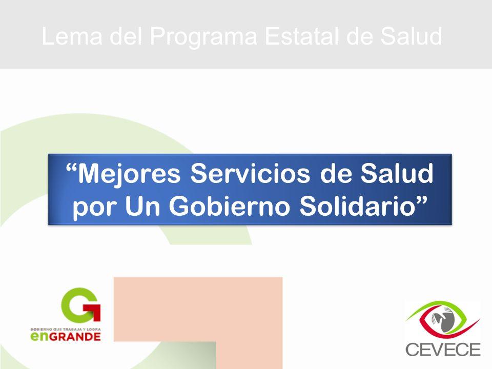 Lema del Programa Estatal de Salud Mejores Servicios de Salud por Un Gobierno Solidario