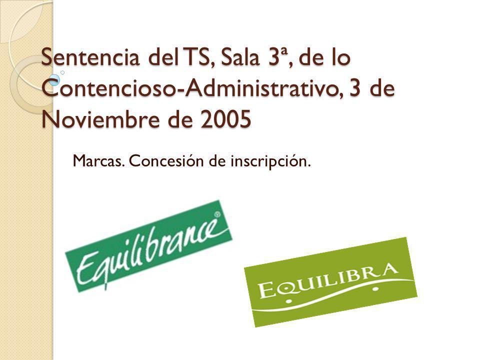 Sentencia del TS, Sala 3ª, de lo Contencioso-Administrativo, 3 de Noviembre de 2005 Marcas. Concesión de inscripción.