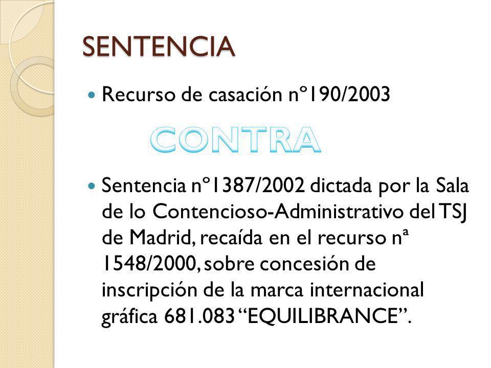 SENTENCIA Recurso de casación nº190/2003 Sentencia nº1387/2002 dictada por la Sala de lo Contencioso-Administrativo del TSJ de Madrid, recaída en el recurso nª 1548/2000, sobre concesión de inscripción de la marca internacional gráfica 681.083 EQUILIBRANCE.