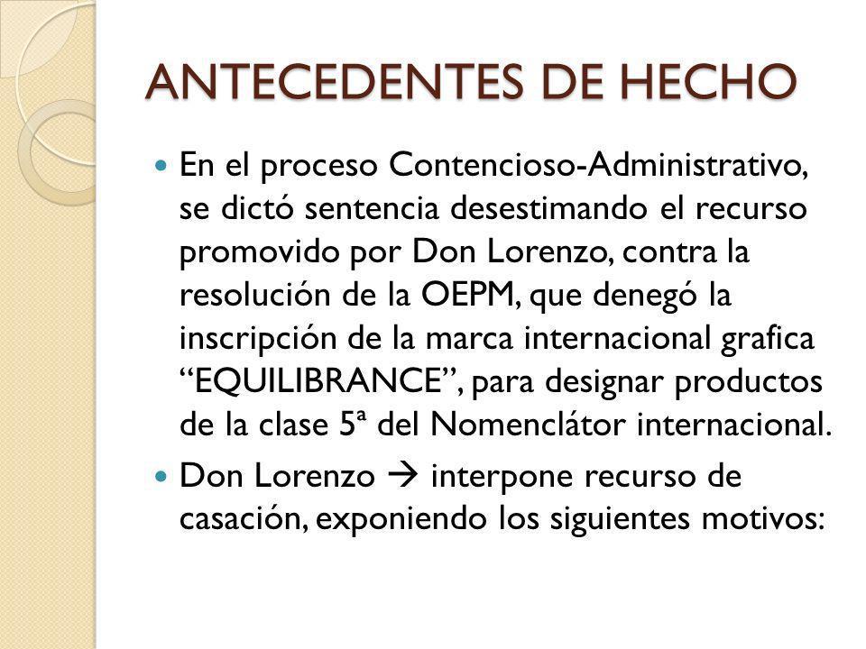 ANTECEDENTES DE HECHO En el proceso Contencioso-Administrativo, se dictó sentencia desestimando el recurso promovido por Don Lorenzo, contra la resolu