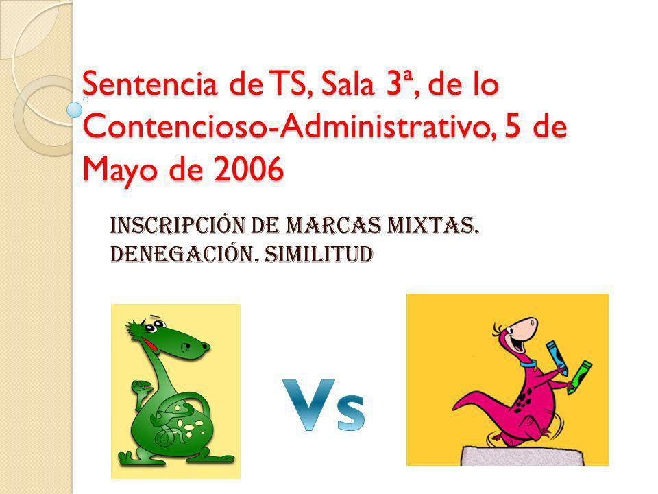Sentencia de TS, Sala 3ª, de lo Contencioso-Administrativo, 5 de Mayo de 2006 INSCRIPCIÓN DE MARCAS MIXTAS. DENEGACIÓN. SIMILITUD