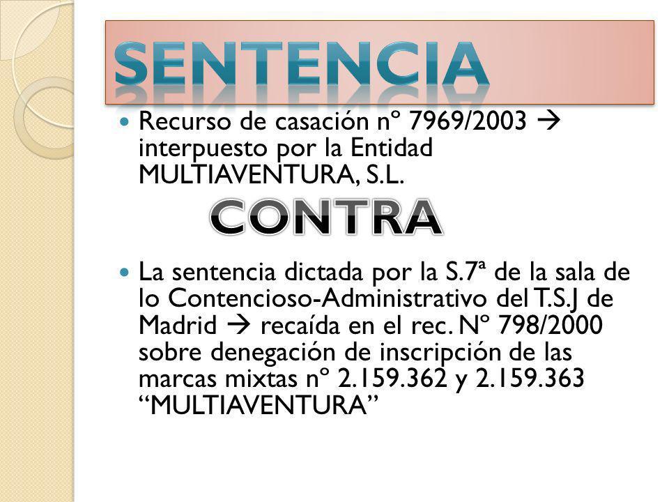 Recurso de casación nº 7969/2003 interpuesto por la Entidad MULTIAVENTURA, S.L. La sentencia dictada por la S.7ª de la sala de lo Contencioso-Administ