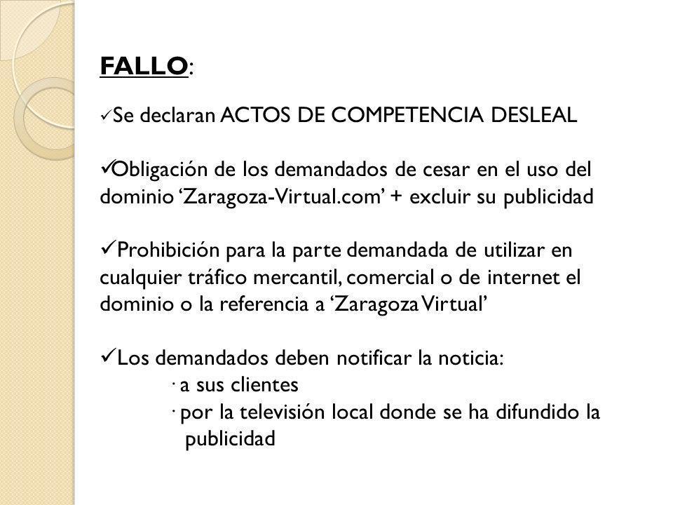 FALLO: Se declaran ACTOS DE COMPETENCIA DESLEAL Obligación de los demandados de cesar en el uso del dominio Zaragoza-Virtual.com + excluir su publicid