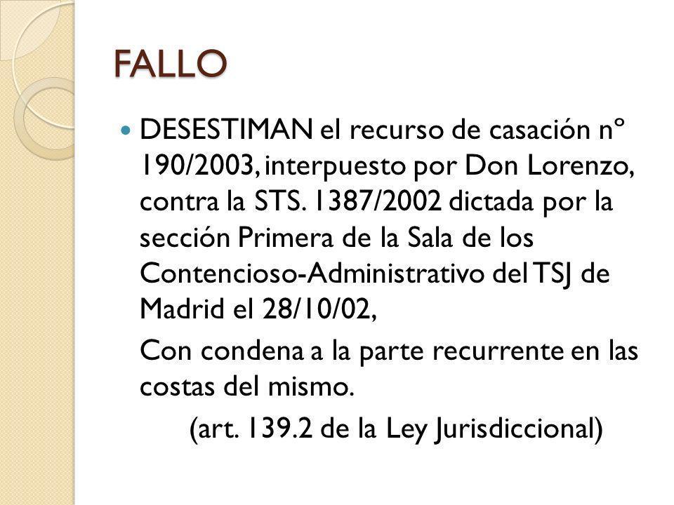 FALLO DESESTIMAN el recurso de casación nº 190/2003, interpuesto por Don Lorenzo, contra la STS. 1387/2002 dictada por la sección Primera de la Sala d