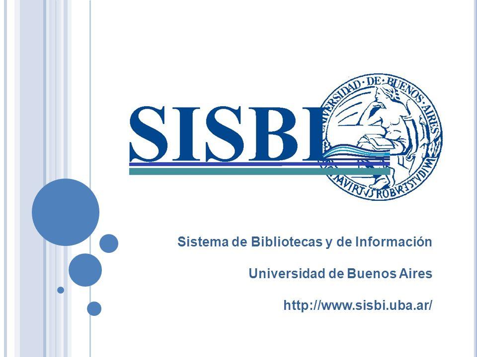 Sistema de Bibliotecas y de Información Universidad de Buenos Aires http://www.sisbi.uba.ar/