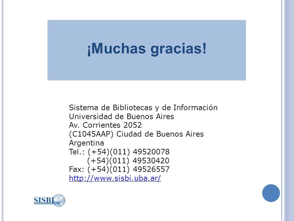 ¡Muchas gracias. Sistema de Bibliotecas y de Información Universidad de Buenos Aires Av.