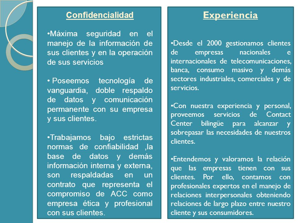 10 Experiencia Desde el 2000 gestionamos clientes de empresas nacionales e internacionales de telecomunicaciones, banca, consumo masivo y demás sector