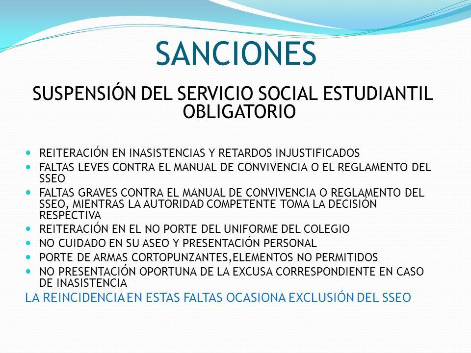 SANCIONES SUSPENSIÓN DEL SERVICIO SOCIAL ESTUDIANTIL OBLIGATORIO REITERACIÓN EN INASISTENCIAS Y RETARDOS INJUSTIFICADOS FALTAS LEVES CONTRA EL MANUAL