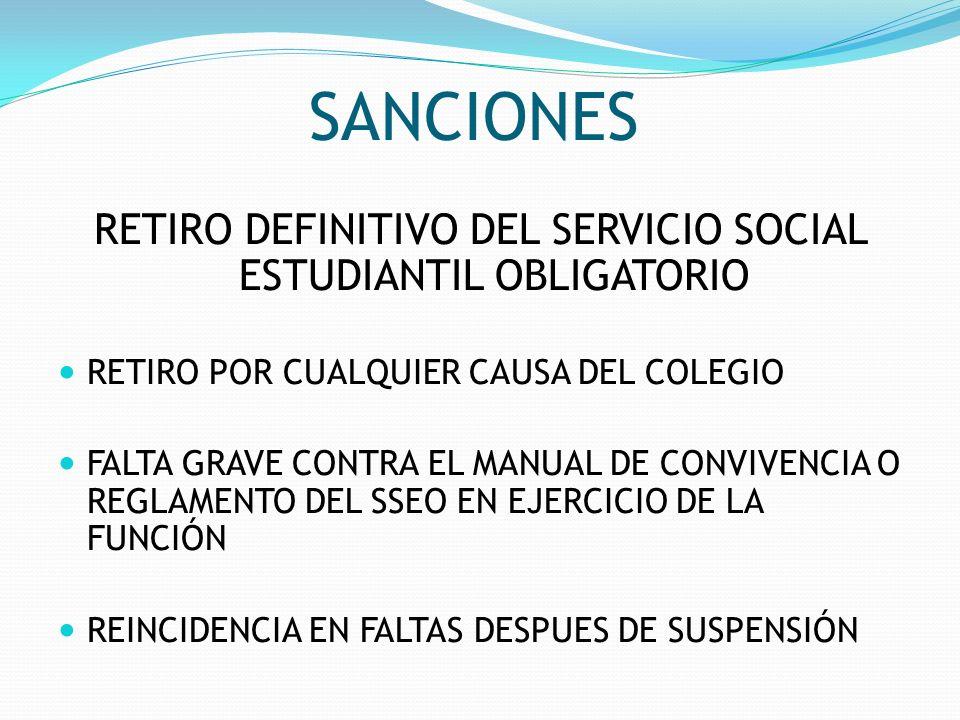 SANCIONES RETIRO DEFINITIVO DEL SERVICIO SOCIAL ESTUDIANTIL OBLIGATORIO RETIRO POR CUALQUIER CAUSA DEL COLEGIO FALTA GRAVE CONTRA EL MANUAL DE CONVIVE