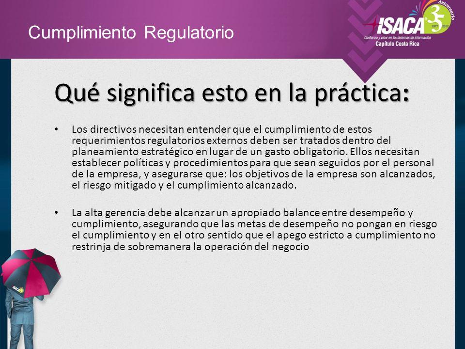 Cumplimiento Regulatorio Cumplimiento de Leyes y Regulaciones sobre TI en Costa Rica – Norma Técnica para la Gestión y Control de Tecnologías de Información en las instituciones públicas ( N-2-2007-CO-DFOE) de la Contraloría General de la República – SUGEF 14-09 Para instituciones financieras supervisadas