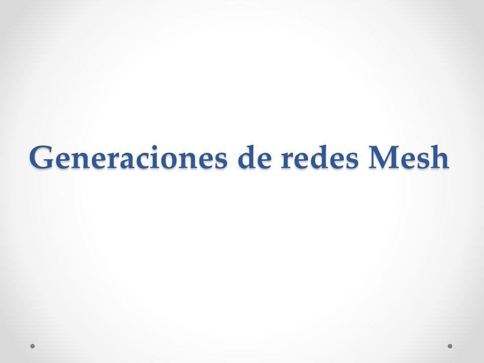 Generaciones de redes Mesh