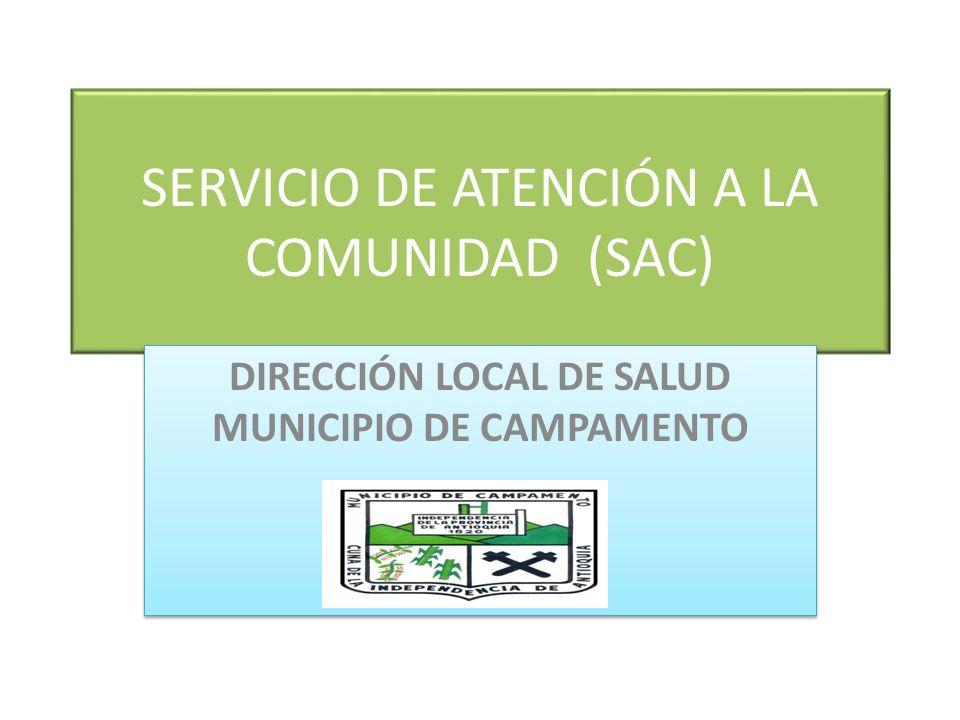 SERVICIO DE ATENCIÓN A LA COMUNIDAD (SAC) DIRECCIÓN LOCAL DE SALUD MUNICIPIO DE CAMPAMENTO