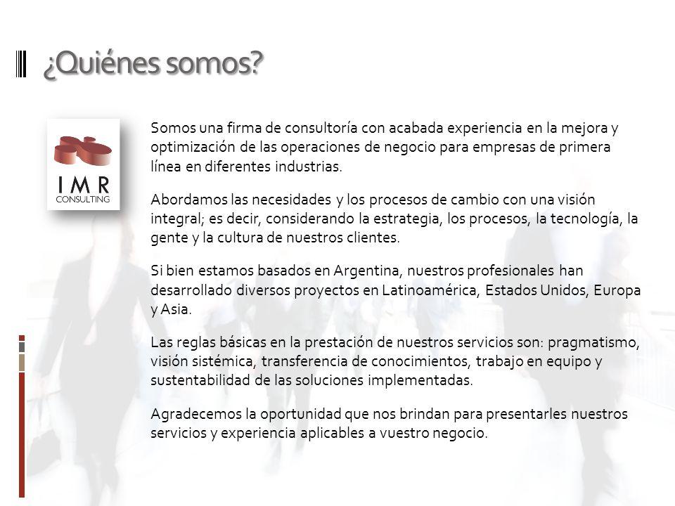 ¿Quiénes somos? Somos una firma de consultoría con acabada experiencia en la mejora y optimización de las operaciones de negocio para empresas de prim