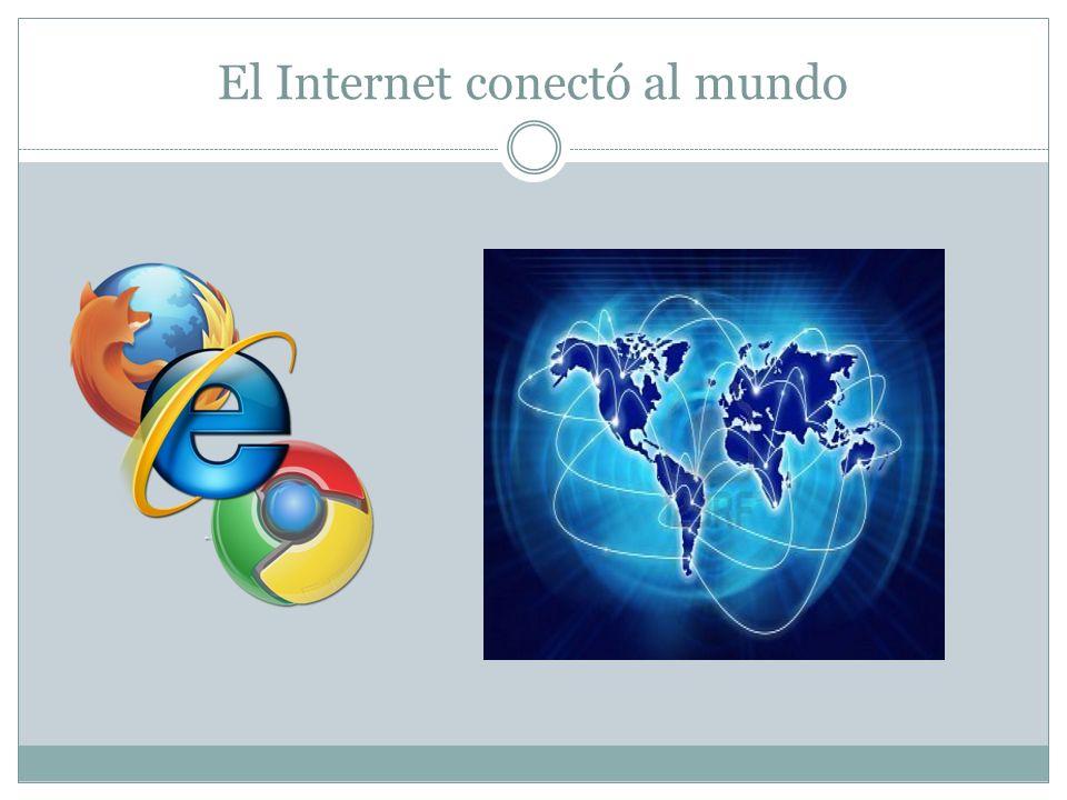 El Internet conectó al mundo