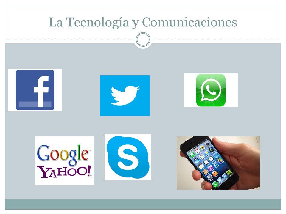 La Tecnología y Comunicaciones