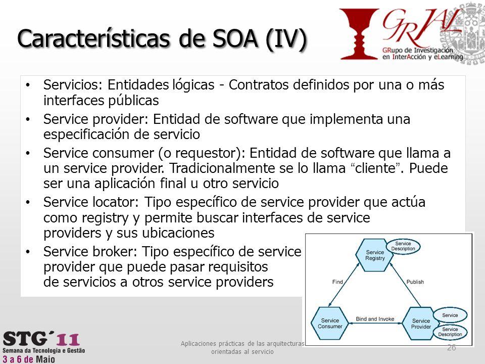 Servicios: Entidades lógicas - Contratos definidos por una o más interfaces públicas Service provider: Entidad de software que implementa una especifi