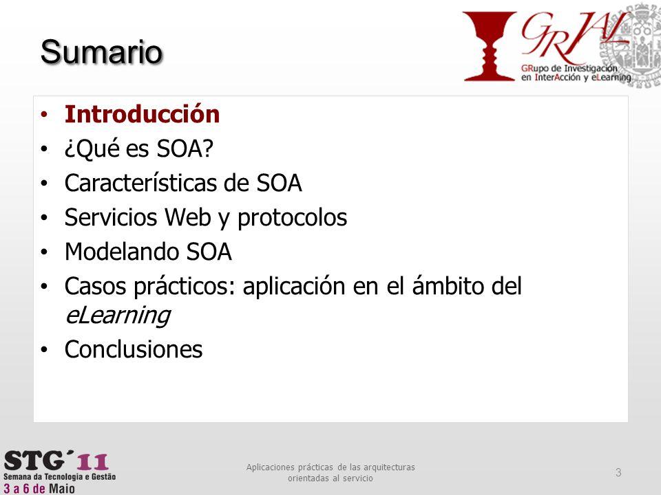 Sumario 3 Aplicaciones prácticas de las arquitecturas orientadas al servicio Introducción ¿Qué es SOA? Características de SOA Servicios Web y protocol