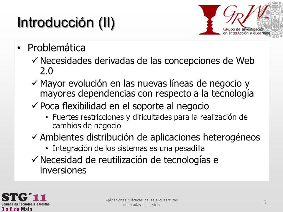 Introducción (III) 6 Aplicaciones prácticas de las arquitecturas orientadas al servicio Tendencia hacia la modularización de los sistemas informáticos Independencia de desarrollo y evolución, aumento de la seguridad, desarrollo escalable, etc.