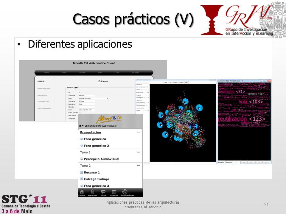 Diferentes aplicaciones Casos prácticos (V) 51 Aplicaciones prácticas de las arquitecturas orientadas al servicio