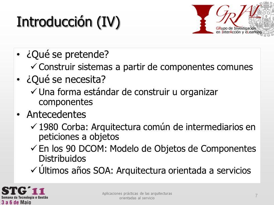 Sumario 28 Aplicaciones prácticas de las arquitecturas orientadas al servicio Introducción ¿Qué es SOA.