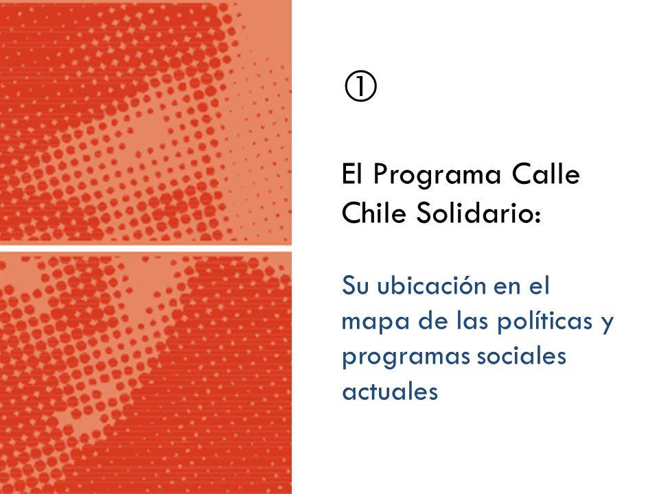 El Programa Calle Chile Solidario: Su ubicación en el mapa de las políticas y programas sociales actuales