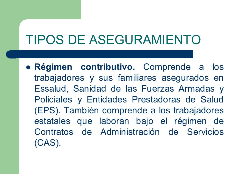 TIPOS DE ASEGURAMIENTO Régimen contributivo.